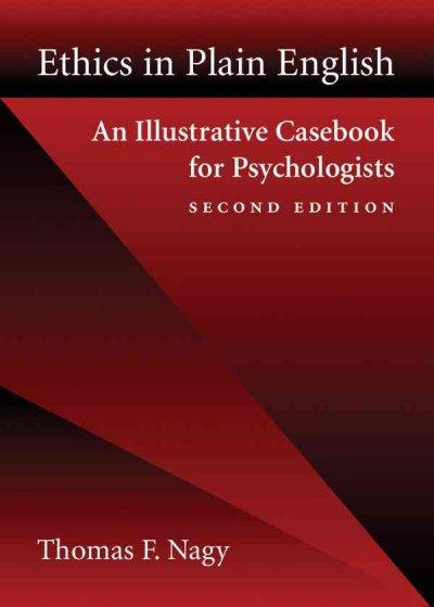 Ethics In Plain English: An Illustrative Casebook For Psychologists: Ethics In Plain English