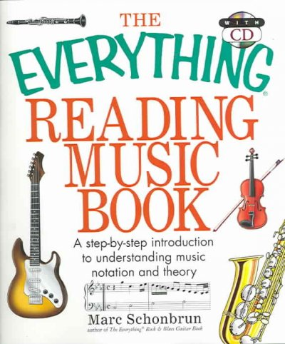 The Everything Reading Music Book: A Step-by-step Introduction to Understanding Music Notation and Theory (Everything: Sports and Hobbies)