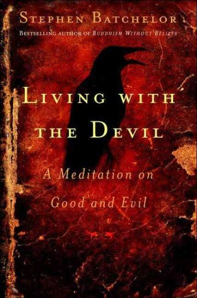 Living With The Devil: A Mediation on Good and Evil