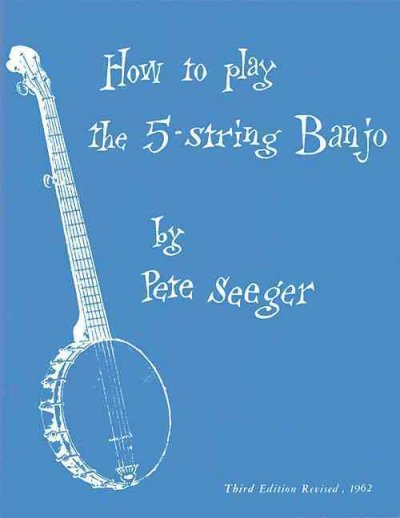 How to Play the 5-String Banjo: A Manual for Beginners