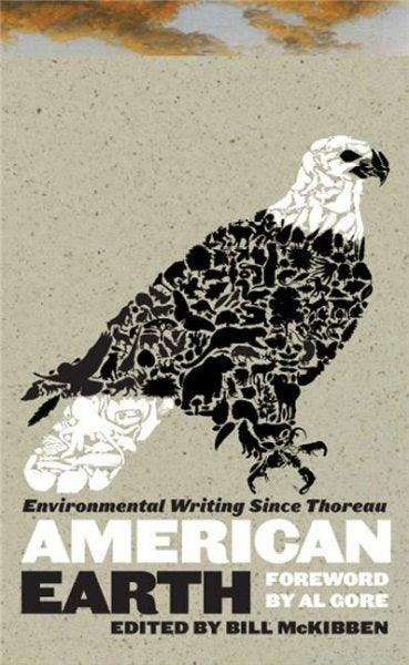 American Earth: Environmental Writing Since Thoreau (Library of America)