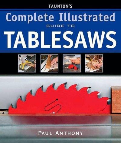 Taunton's Complete Illustrated Guide to Tablesaws (Complete Illustrated Guide)