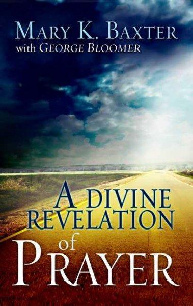 A Divine Revelation of Prayer