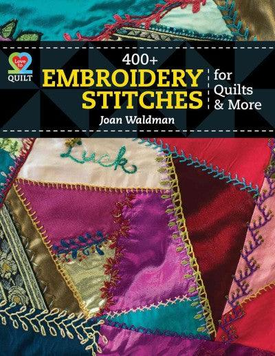 400 + Embroidery Stitches for Quilts & More (Love to Quilt)