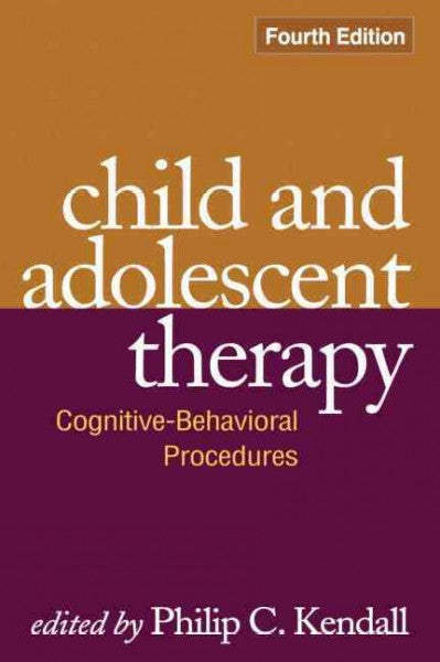 Child and Adolescent Therapy: Cognitive-Behavioral Procedures: Child and Adolescent Therapy