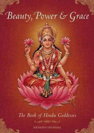 Beauty, Power & Grace: The Book of Hindu Goddesses