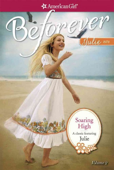 Soaring High: A Julie Classic (American Girl Beforever Classic)