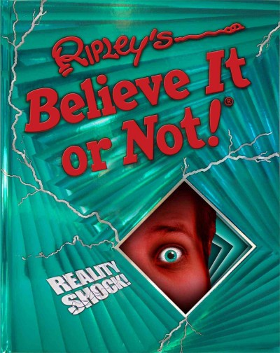 Ripley's Believe It or Not! Reality Shock! (Ripley's Believe it or Not)