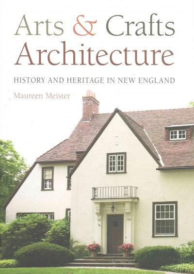 Arts & Crafts Architecture: History and Heritage in New England