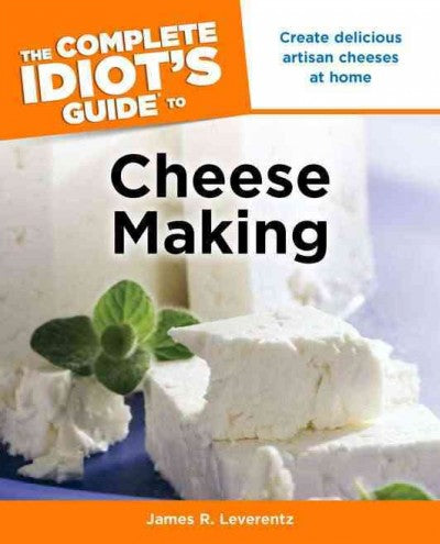 The Complete Idiot's Guide to Cheese Making (Idiot's Guides)