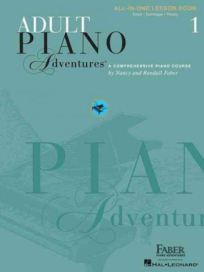 Adult Piano Adventures: All-in-one Lesson Book 1, a Comprehensive Piano Course