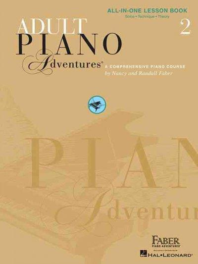 Adult Piano Adventures All-in-One Lesson Book 2: Solos, Technique, Theory (Piano Adventures)