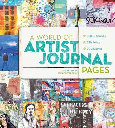 A World of Artist Journal Pages: 1000+ Artworks - 230 Artists - 30 Countries: A World of Artist Journal Pages