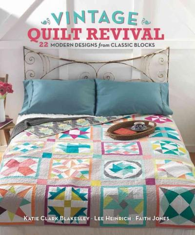 Vintage Quilt Revival: 22 Modern Designs from Classic Blocks | Affordablebookdeals