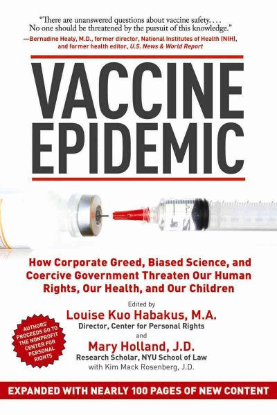 Vaccine Epidemic: How Corporate Greed, Biased Science, and Coercive Government Threat
