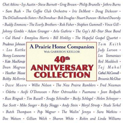 A Prairie Home Companion: A Prairie Home Companion: 40th Anniversary Celebration