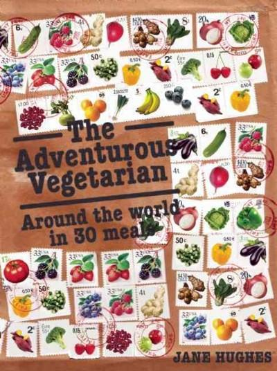 The Adventurous Vegetarian: Around the World in 30 Meals