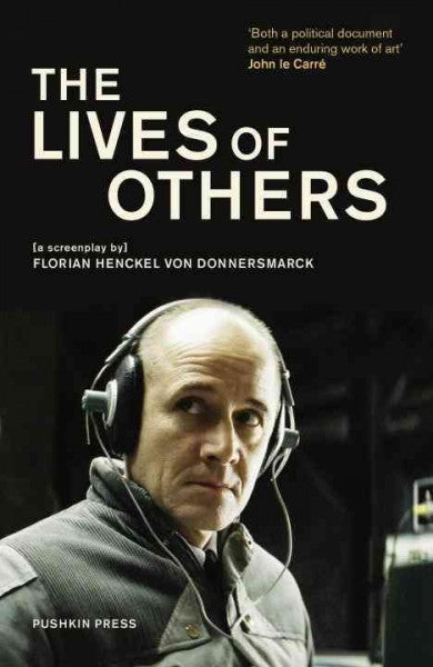 The Lives of Others: A Screenplay