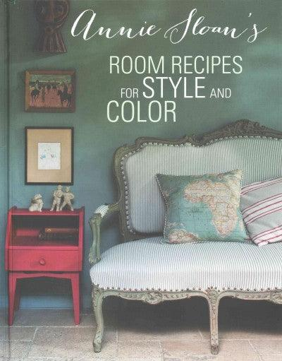 Annie Sloan's Room Recipes For Style and Color: Annie Sloan's Room Recipes: For Style and Color