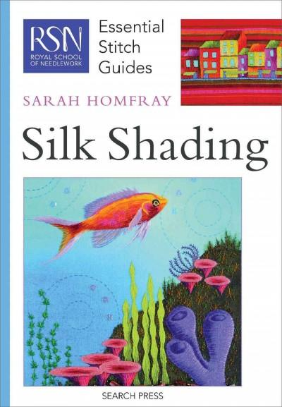 Silk Shading (Essential Stitch Guide)