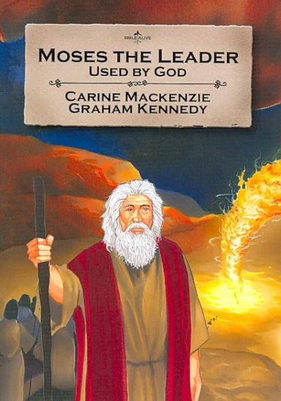 Moses the Leader: Used by God, Book 3