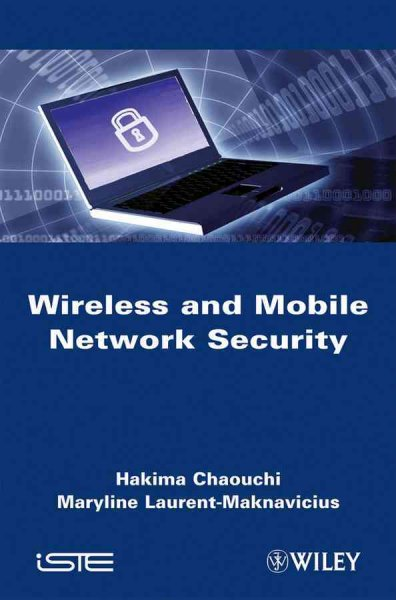 Wireless and Mobile Network Security: Security Basics, Security in On-the-shelf and Emerging Technologies: Wireless and Mobile Network Security