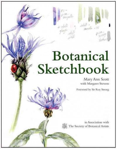 Botanical Sketchbook: A Guide and Inspiration for Any Botanical Artist: Botanical Sketchbook: Inspiration and Guide to Keeping a Sketchbook