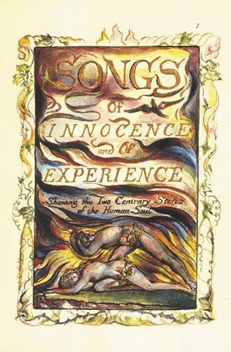 Song of Innocence and of Experience: Blake's Songs of Innocence and Experience