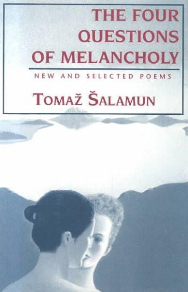 The Four Questions of Melancholy: New and Selected Poems (Terra Incognito Series, Vol 1)