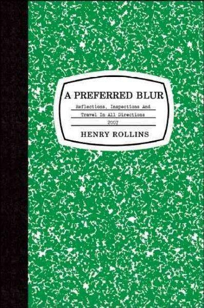 A Preferred Blur: (Reflections, Inspections, and Travel in All Directions 2007)