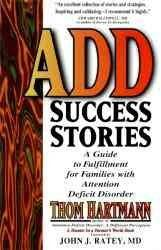 Add Success Stories: A Guide to Fulfillment for Families With Attention Deficit-Disorder : Maps, Guidebooks, and Travelogues for Hunters in This Farmer's World: Add Success Stories