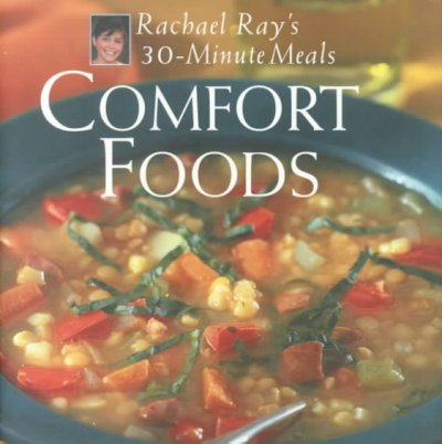 Comfort Foods: Rachael Ray's 30-Minute Meals