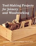 Tool-making Projects for Joinery And Woodworking: A Yankee Craftsman's Practical Methods