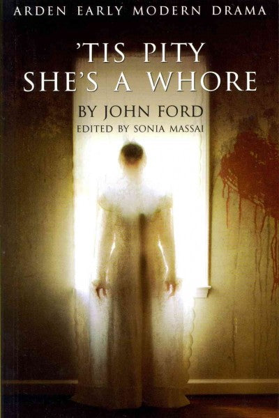 Tis Pity She's a Whore (Arden Early Modern Drama)