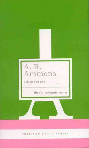 A.R. Ammons: Selected Poems (American Poets Project)