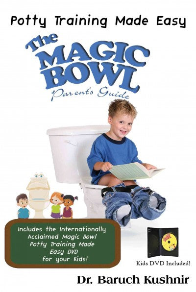 The Magic Bowl: Potty Training Made Easy: A Parent's Guide