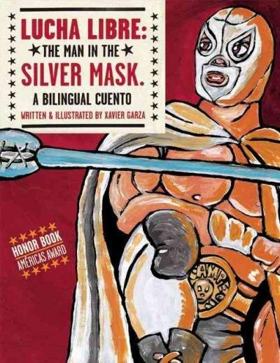 Lucha Libre/ Free Wrestling: The Man in the Silver Mask