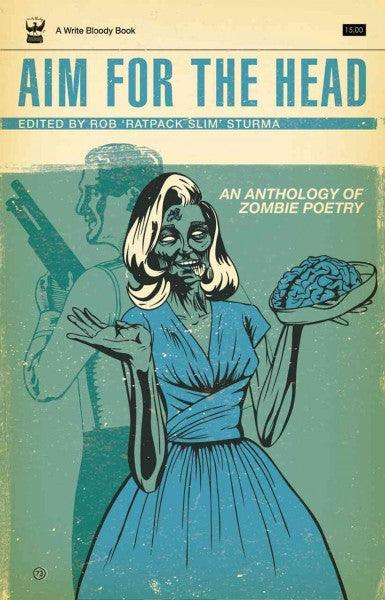 Aim for the Head: An Anthology of Zombie Poetry: Aim for the Head