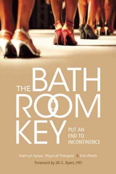 The Bathroom Key: Put an End to Incontinence: The Bathroom Key