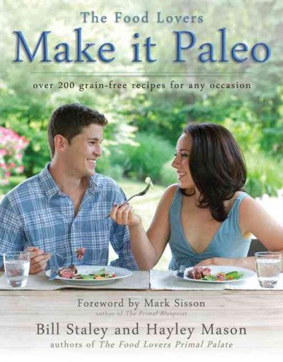 Make It Paleo: Over 200 Grain-Free Recipes for Any Occasion: Make It Paleo