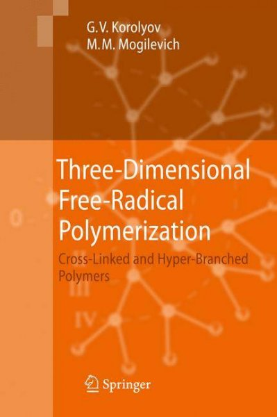 Three-Dimensional Free-Radical Polymerization: Cross-Linked and Hyper-Branched Polymers: Three-Dimensional Free-Radical Polymerization