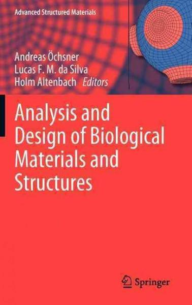 Analysis and Design of Biological Materials and Structures (Advanced Structured Materials): Analysis and Design of Biological Materials and Structures