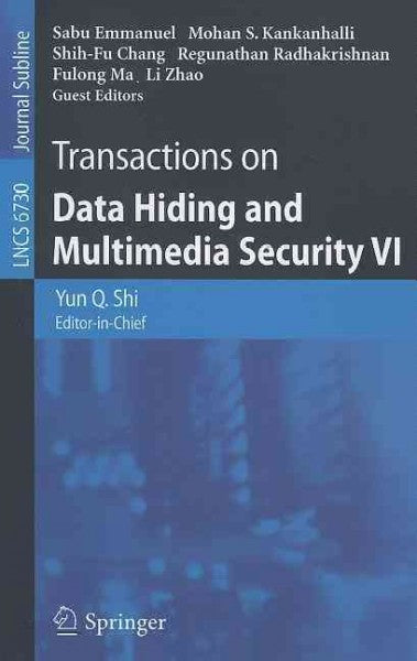 Transactions on Data Hiding and Multimedia Security VI (Lecture Notes in Computer Science): Transactions on Data Hiding and Multimedia Security VI