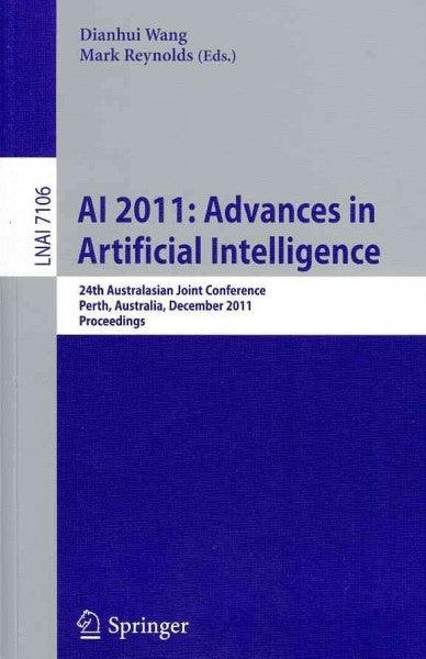 AI 2011: Advances in Artificial Intelligence: 24th Australasian Joint Conference, Perth, Australia, December 5-8, 2011, Proceedings (Lecture Notes in Artificial Intelligence): AI 2011: Advances in Artificial Intelligence