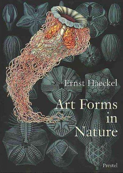 Art Forms in Nature: The Prints of Ernst Haeckel: Art Forms in Nature