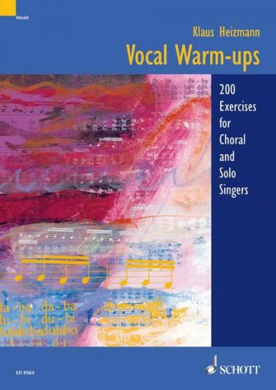 Vocal Warm-ups: 200 Exercises for Chorus And Solo Singers: Vocal Warm-ups