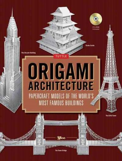 Origami Architecture: Papercraft Models of the World's Most Famous Buildings: Origami Architecture