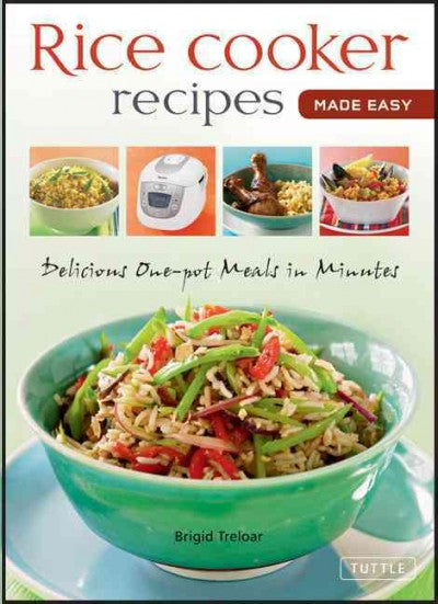 Rice Cooker Recipes Made Easy: Delicious One-Pot Meals in Minutes: Rice Cooker Recipes Made Easy