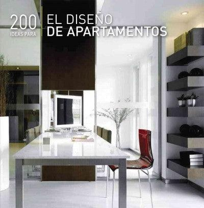 200 ideas para el diseno de apartamentos / 200 Tips for Apartment Design (SPANISH): 200 ideas para el diseno de apartamentos / 200 Tips for Apartment Design