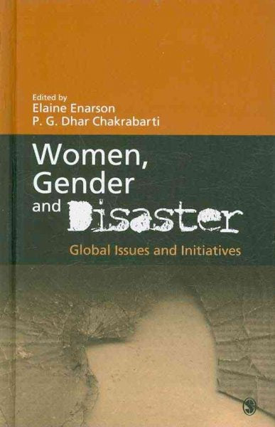 Women, Gender and Disaster: Global Issues and Initiatives: Women, Gender and Disaster